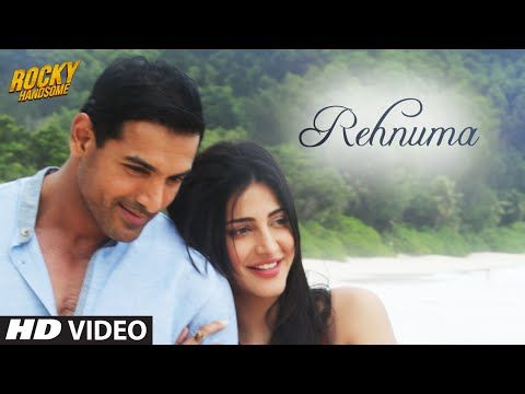 Rehnuma Video Song Rocky Handsome John Abraham Shruti Haasan T Series Youtube Songs Bollywood Music Videos Hindi Movie Song