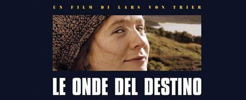 Le onde del destino, 1996 - Lars Von Trier