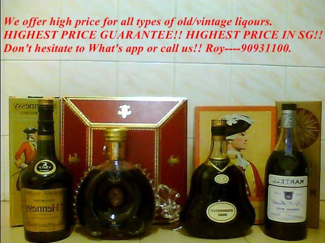 Clearing your store rooms and don't know where to get rid of your unopened liqours? We offer high price for all types of old/vintage liqours. We offer doorstep collection or at your place of convenient. 24/7 monday to sunday. 20 to 40 mins to reach your place.Fast and hassle free. Island wide collection. Cash on the spot.  No obligation.  HIGHEST PRICE GUARANTEE!! HIGHEST PRICE IN SG!! Don't hesitate to What's app or call us!! Roy----90931100.