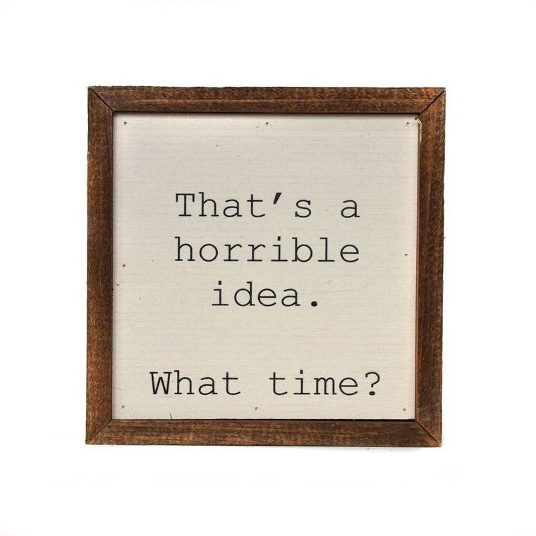 That's a horrible idea. What Time? - 6x6
