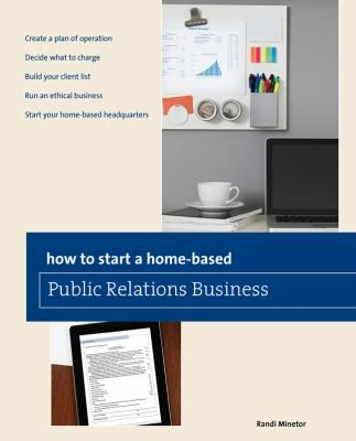 """How to Start a Home-Based Public Relations Business"" -Randi Minetor"