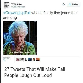 I Am Fairly Tall 5 Foot 7 Inches And I M Only 14 Tall People Jokes Tall Girl Problems Tall People
