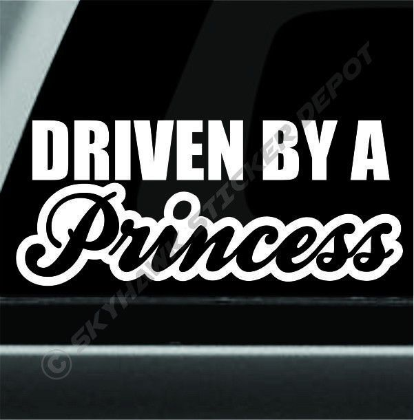 Details About Driven By A Princess Bumper Sticker Vinyl Decal - Car sticker decal for girls