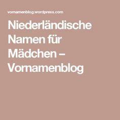 Niederlandische Namen Fur Madchen Vornamenblog Italienische Namen Niederlandische Namen Name Madchen