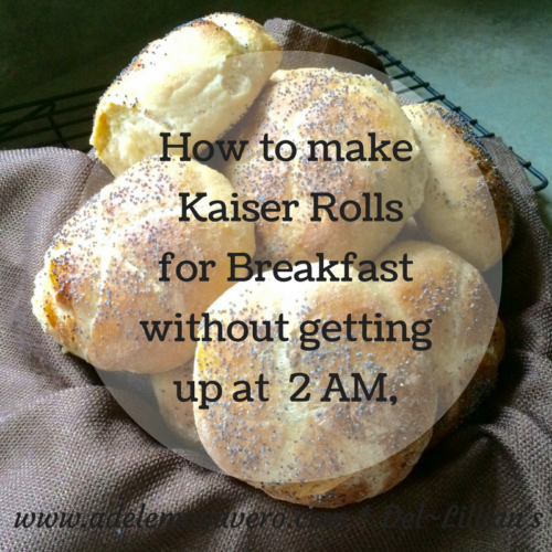 Mke Kaiser Rolls for Breakfast without getting up at 2AM, a Step by Step Guide