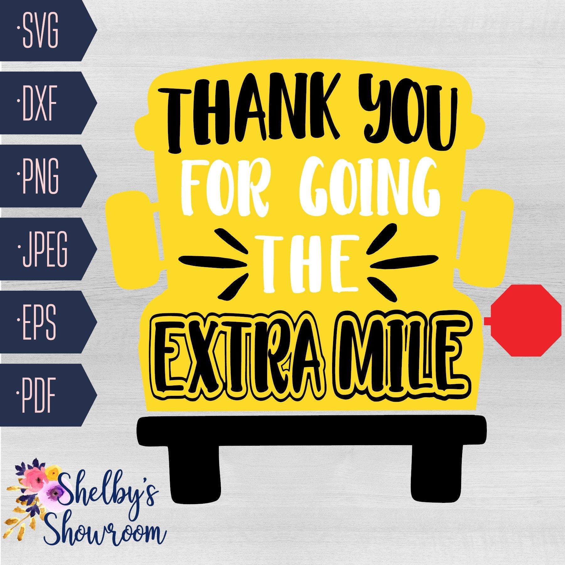 Thank You For Going The Extra Mile Svg Thanks For Going The Etsy In 2020 Bus Driver Appreciation Bus Driver Gifts School Bus Driver Appreciation