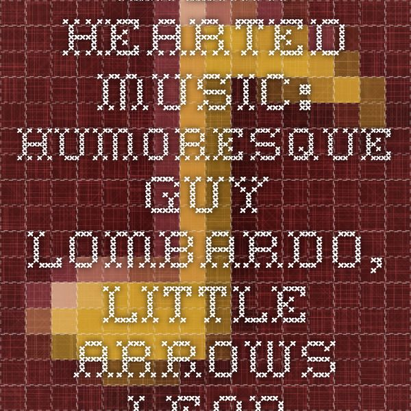 Light Hearted Music Humoresque Guy Lombardo Little Arrows Leapy Lee Sugartime Mcguire Sisters Ain T Nobody Here But Us Chi Guy Lombardo Music Sisters