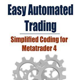Easy Automated Trading Simplified Coding For Metatrader 4