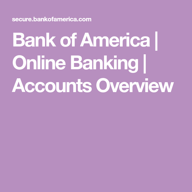 Bank Of America Online Banking Accounts Overview With Images