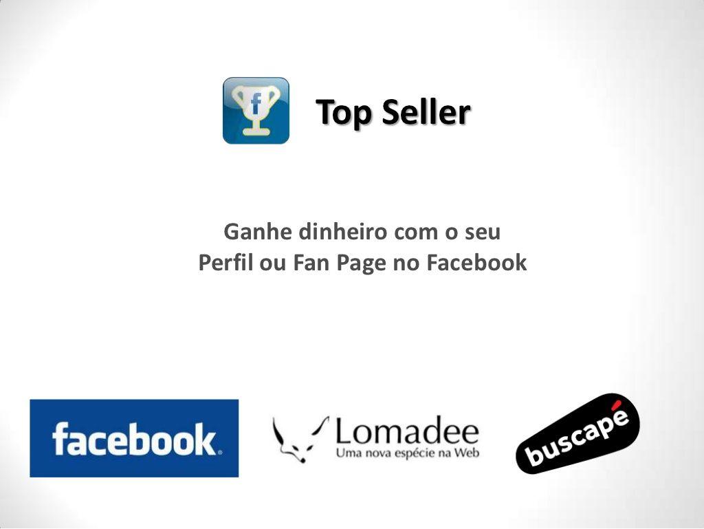 top-seller-aplicativo-para-o-facebook-8547661 by Márcio Liu Ito via Slideshare