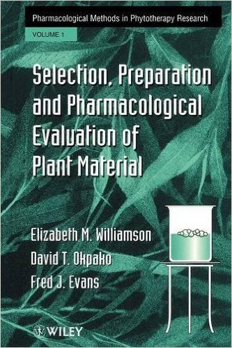 Pharmacological Methods in Phytotherapy Research, Vol. 1: Selection, Preparation, and Pharmaceutical Evaluation of Plant Materaisls: 9780471942177: Medicine & Health Science Books @ Amazon.com