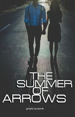 "You should read ""The Summer of Arrows"" on #Wattpad. #teenfiction #romance"