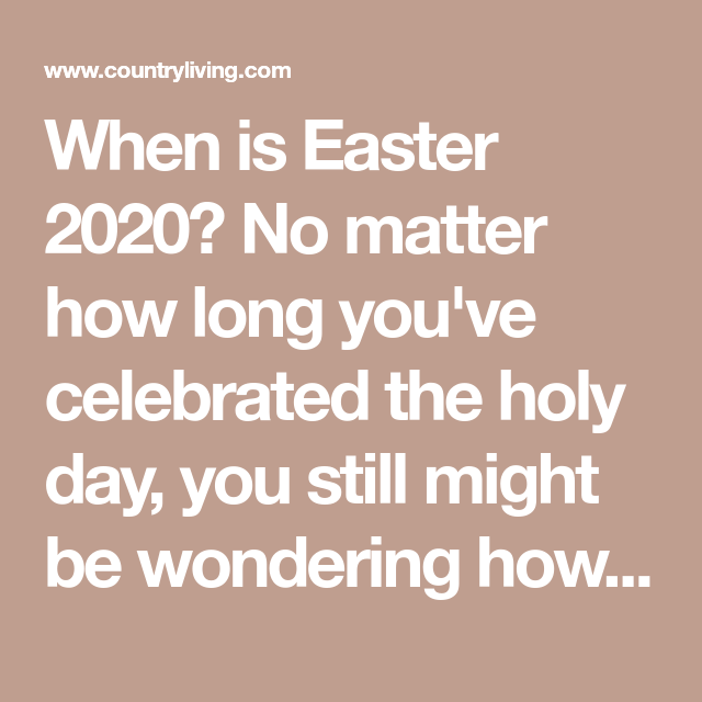Here S How Easter Sunday Is Determined Every Year In 2020 When Is Lent Easter 2020 Easter