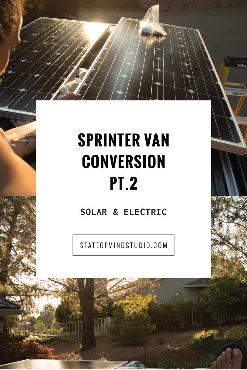 VAN CONVERSION PT 2 ELECTRIC SOLAR
