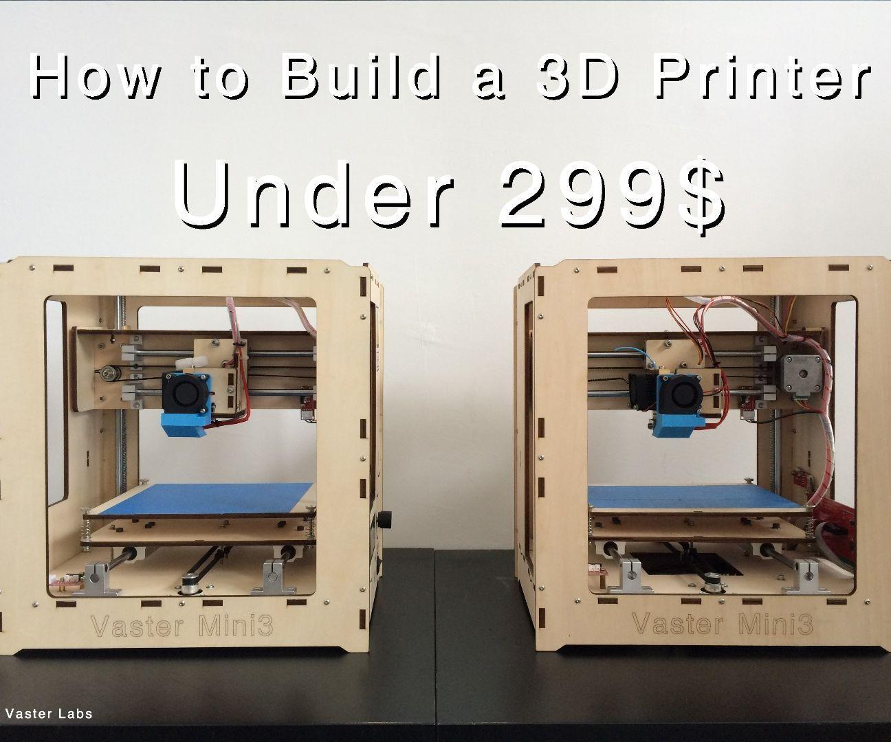 Building a 3D Printer Under 299 Build a 3d printer, 3d