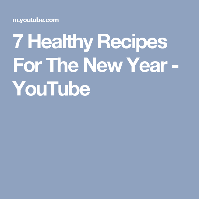 7 healthy recipes for the new year youtube health foods find this pin and more on health foods forumfinder Images