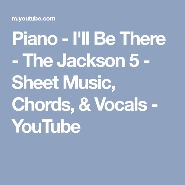 Piano Ill Be There The Jackson 5 Sheet Music Chords