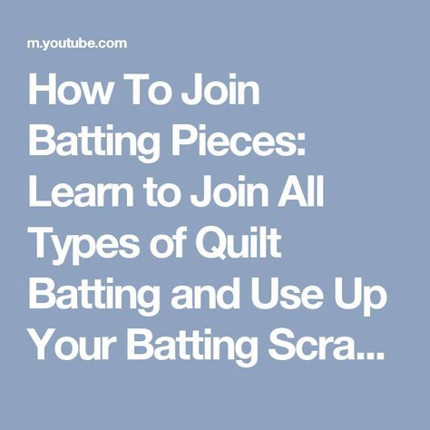 How To Join Batting Pieces: Learn to Join All Types of Quilt ... : quilt batting types - Adamdwight.com