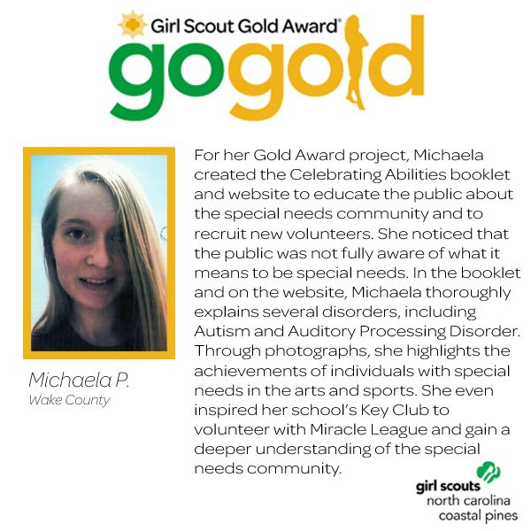 Awesome job to Michaela for earning her Girl Scout Gold Award! Michaela saw a need to inform the public on special needs. She decided to create a booklet and website about the special needs community and how to gain a deeper understanding of their lifestyle. Way to be proactive and inform your peers, Girl Scout!