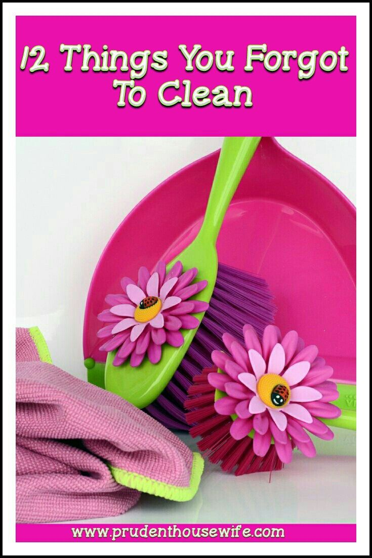 12 Things You Forgot To Clean