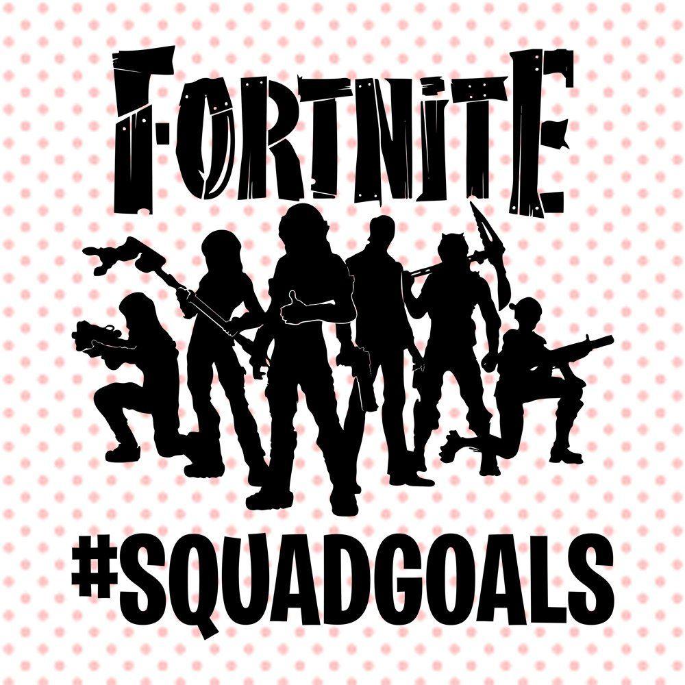 Fortnite Squadgoals Svg Squadgoals Clipart Fortnite Squad Cricut