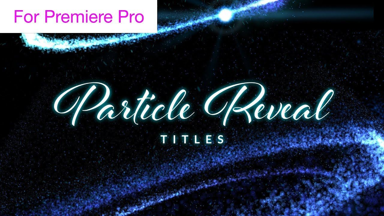 Particle Reveal Titles Motion Graphics Template Motion Graphics - Premiere pro motion graphics templates