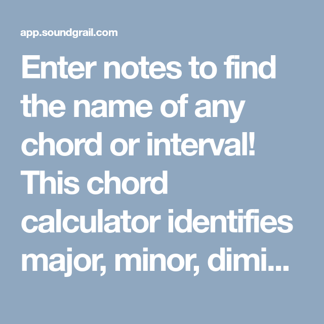 Enter notes to find the name of any chord or interval! This chord ...