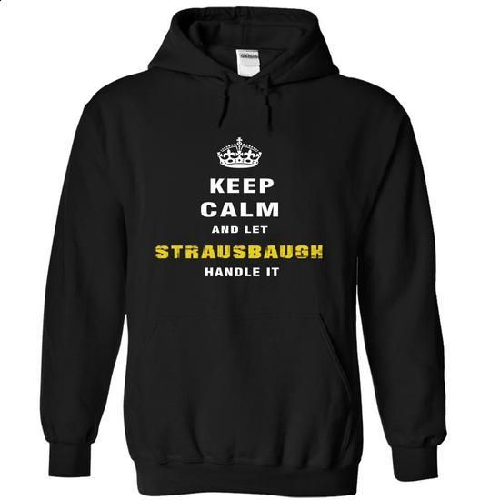 Keep Calm and Let STRAUSBAUGH Handle It - #tshirt projects #red hoodie. CHECK PRICE => https://www.sunfrog.com/Christmas/Keep-Calm-and-Let-STRAUSBAUGH-Handle-It-nfqju-Black-Hoodie.html?68278