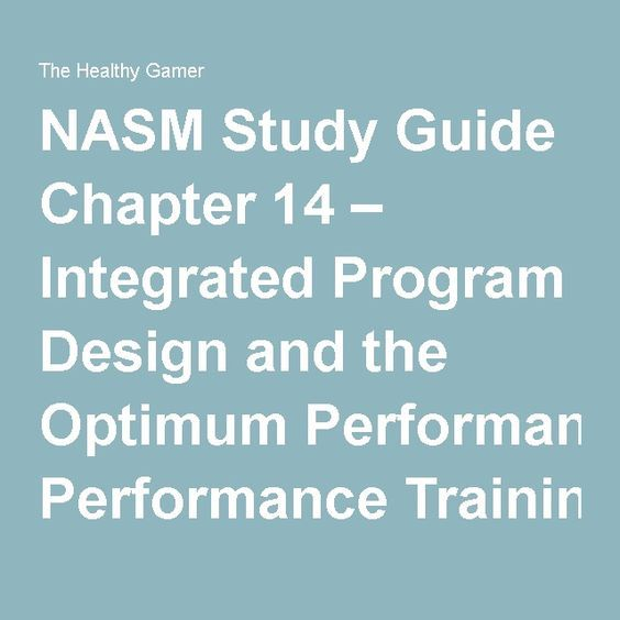 NASM Study Guide Chapter 14 Integrated Program Design And The Optimum Performance Training OPT Model