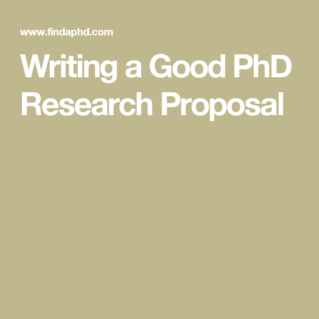 Writing A Good Phd Research Proposal  Research Journal