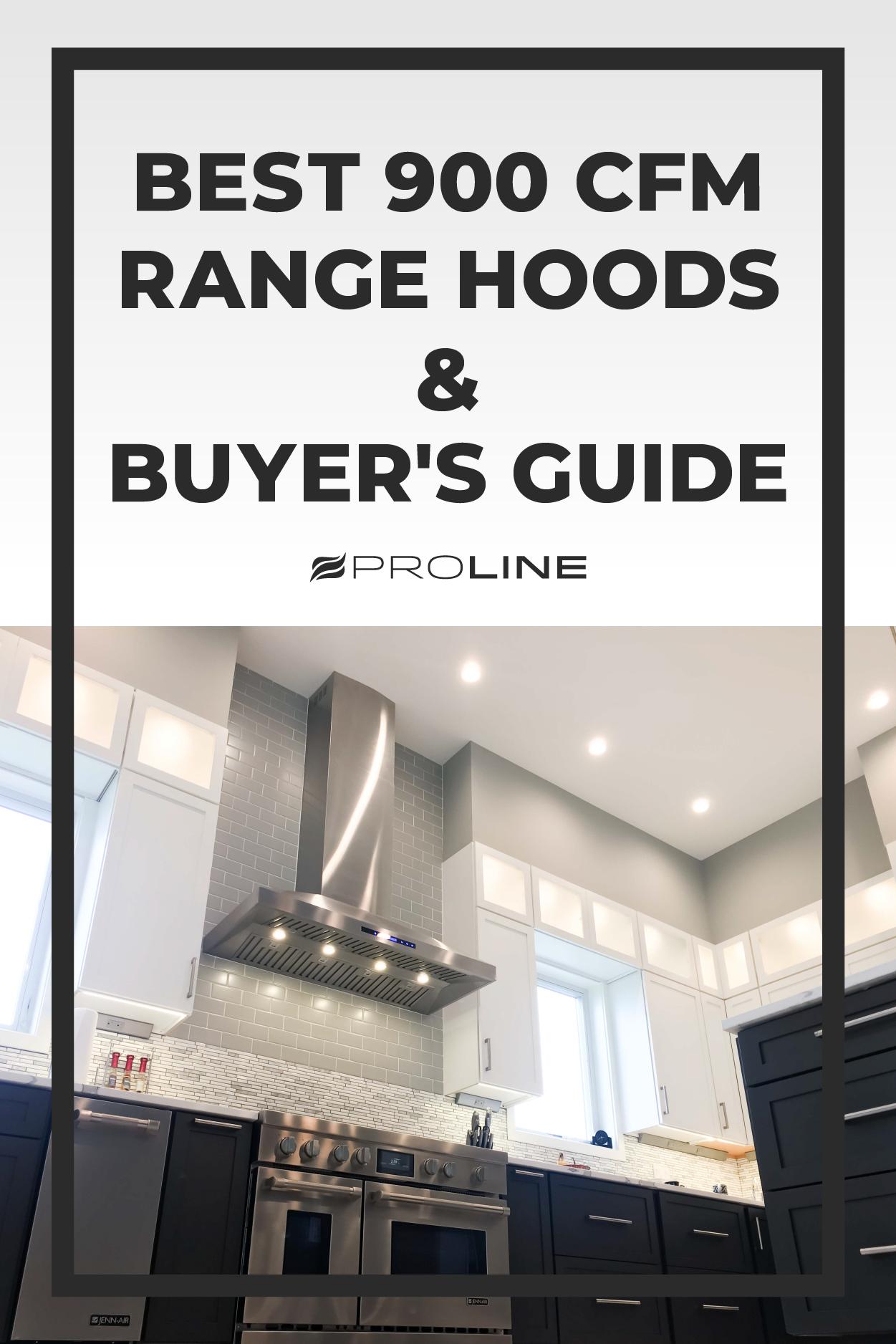 Best 900 Cfm Range Hoods And Buyer S Guide Range Hoods Ktichen Remodel Outdoor Range Hood