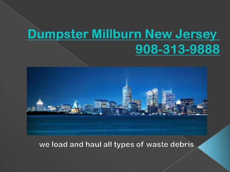 dumpster-millburn-new-jersey by dumpster, millburn new jersey, 908-313-9888 dumpster, millburn new jersey, 908-313-9888 via Slideshare