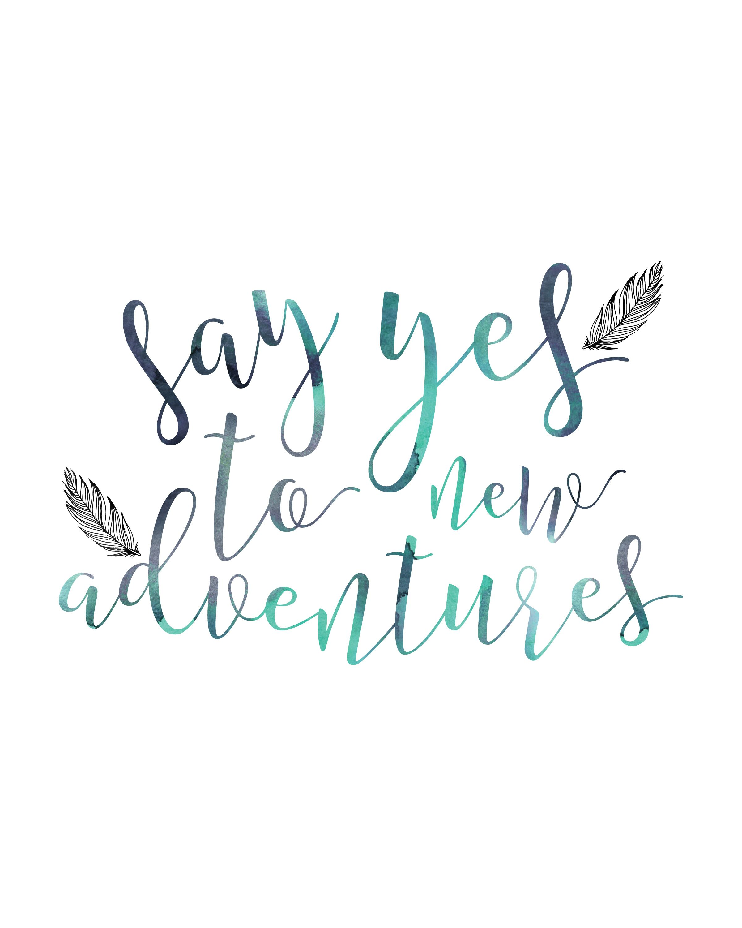 Say Yes To Adventures, Quote Print, Home Decor Print