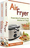 Free Kindle Book -   Cooking: 2 Manuscripts - Air Fryer: From Zero To Hero In The Kitchen In 7 Days, Slow Cooker: From Zero To Hero In The Kitchen In 7 Days
