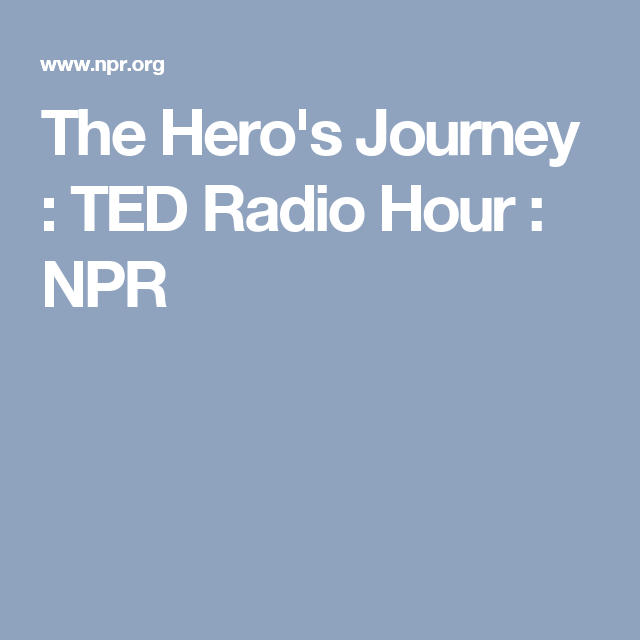 The HeroS Journey  Ted Radios And School
