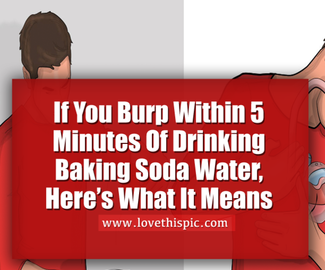 If You Burp Within 5 Minutes Of Drinking Baking Soda Water, Here's What It Means