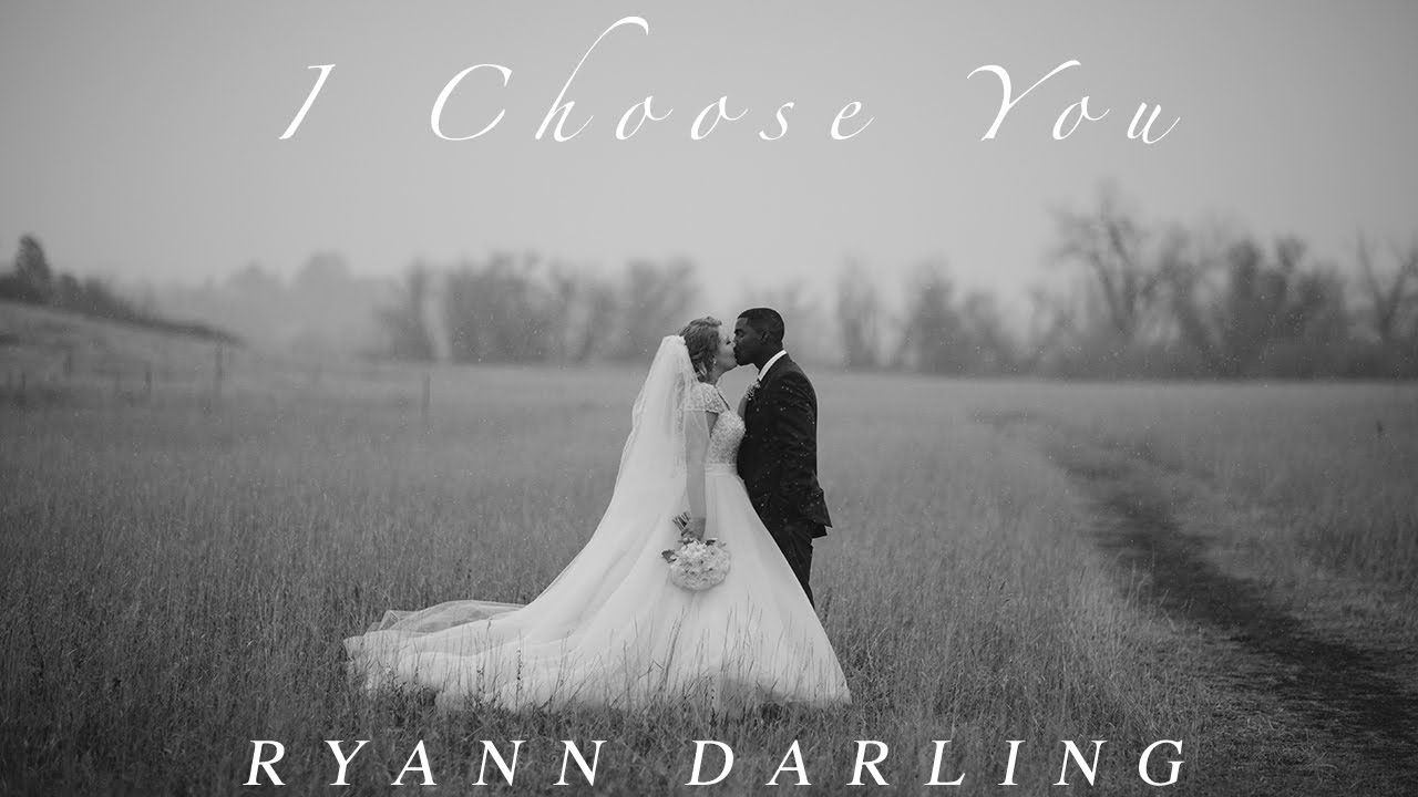 I Choose You Acoustic Ryann Darling Original Wedding Ceremony Songs Wedding Songs Ceremony Songs