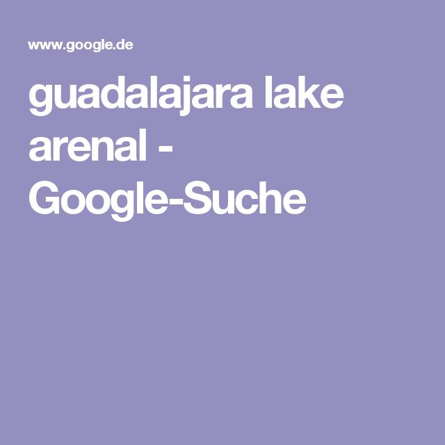 guadalajara lake arenal - Google-Suche