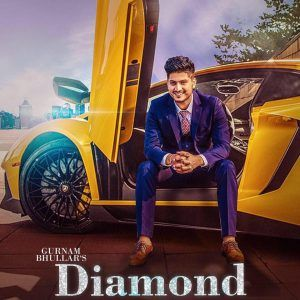 Diamond Lyrics Gurnam Bhullar Song Hindi Mp3 Song Download Songs