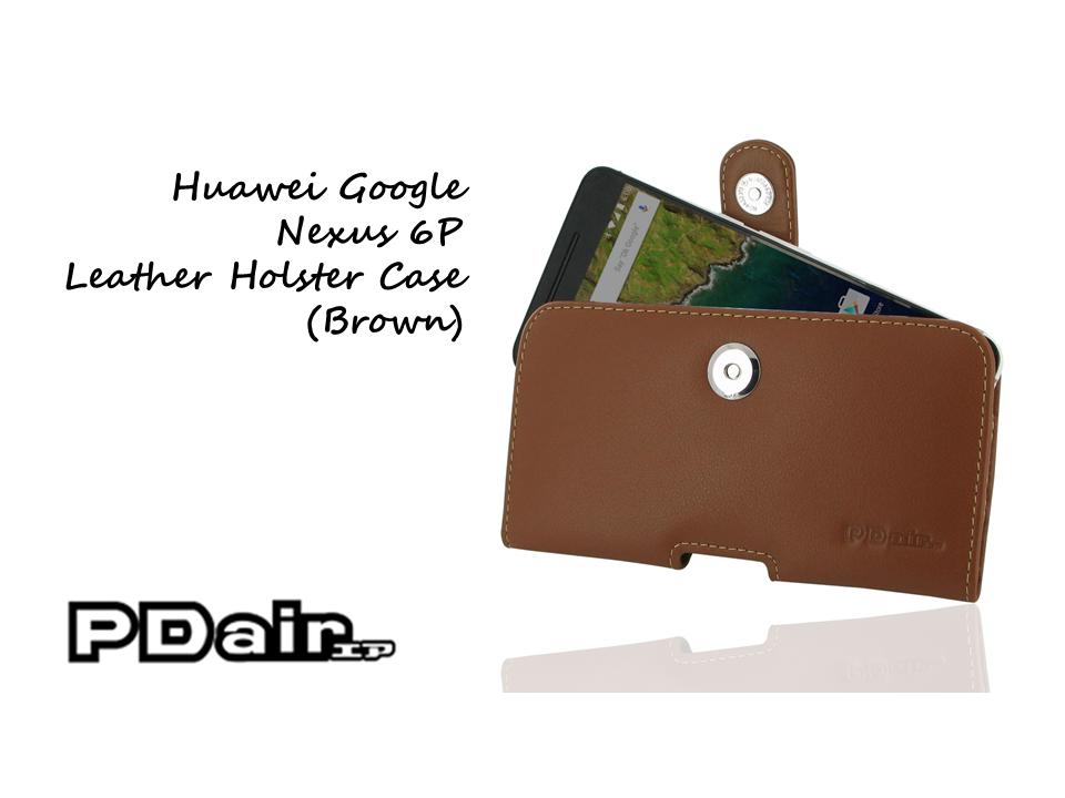PDair Huawei Google Nexus 6P Leather Holster Case (Brown)