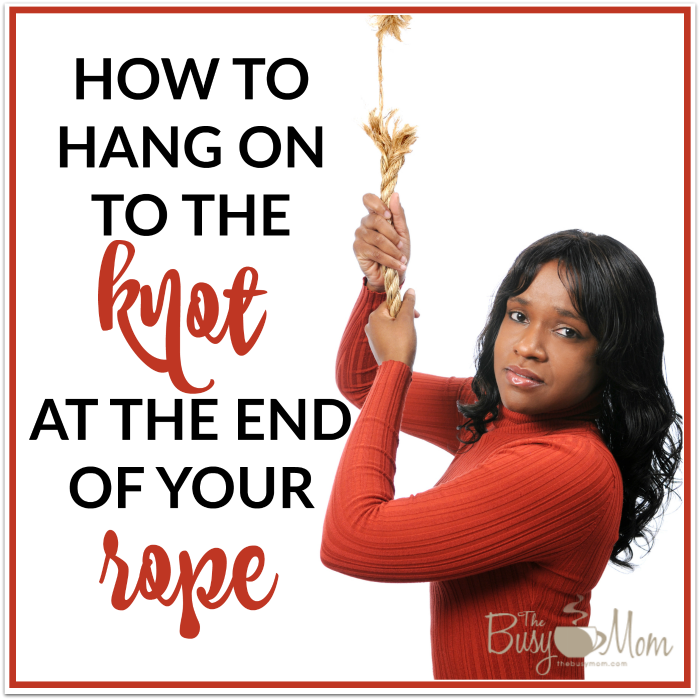 Must Read Homeschool Articles For Encouragement And: How To Hang On To The Knot At The End Of Your Rope