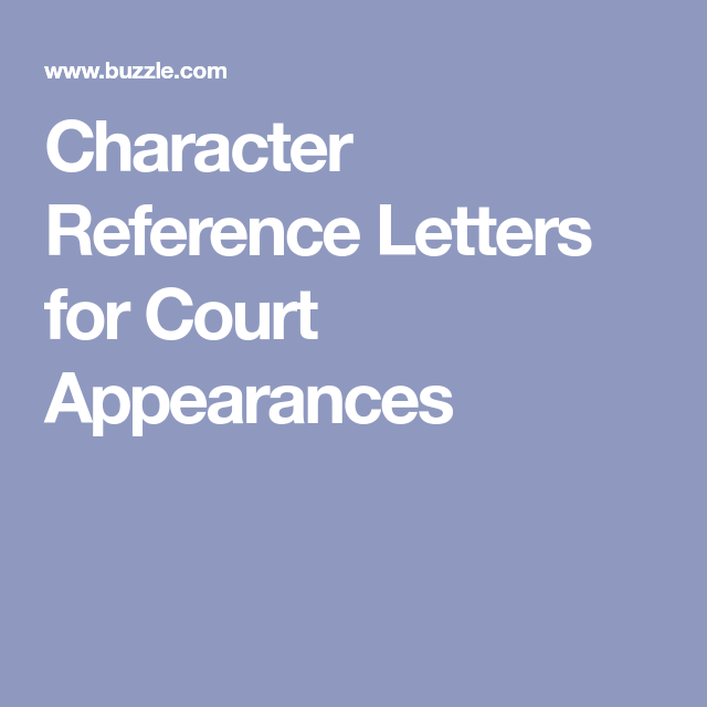 Character Reference Letters For Court Appearances  Reference Letter