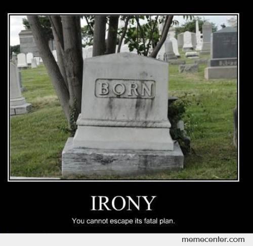 Irony | Ironic pictures, Ironic humor, Ironic