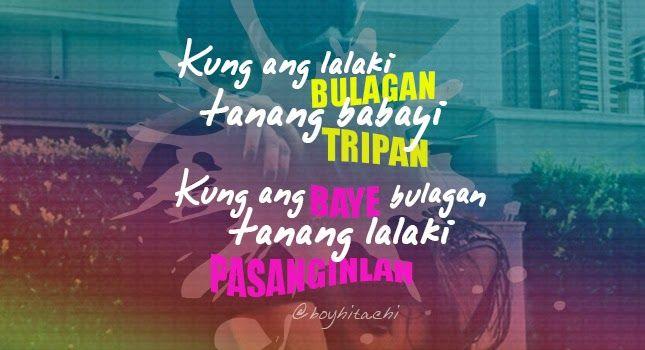 Bisaya Tripping Hi Ta Chi Boy Bisaya Quotes Tagalog Quotes Hugot Funny Tagalog Quotes