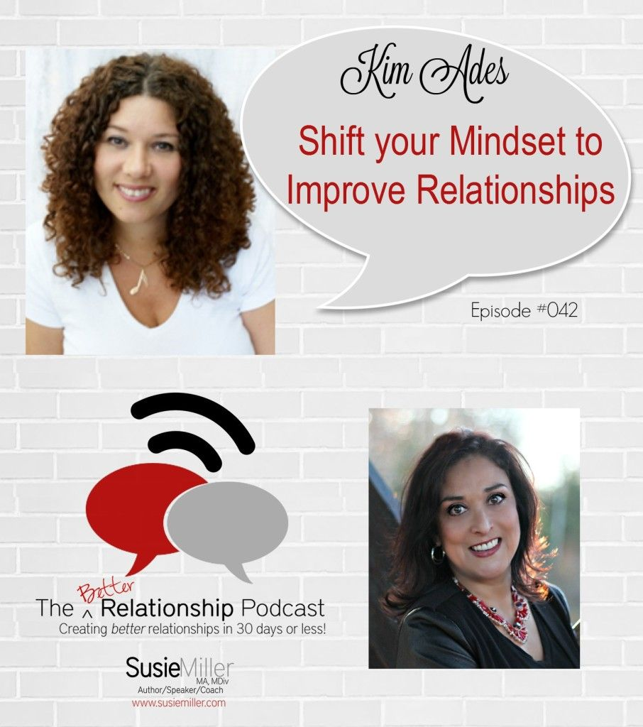 Better Relationship Podcast #042 w/ Kim Ades - Susie