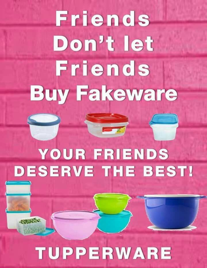 Don\'t let your friends buy fakeware, send here to buy Tupperware ...