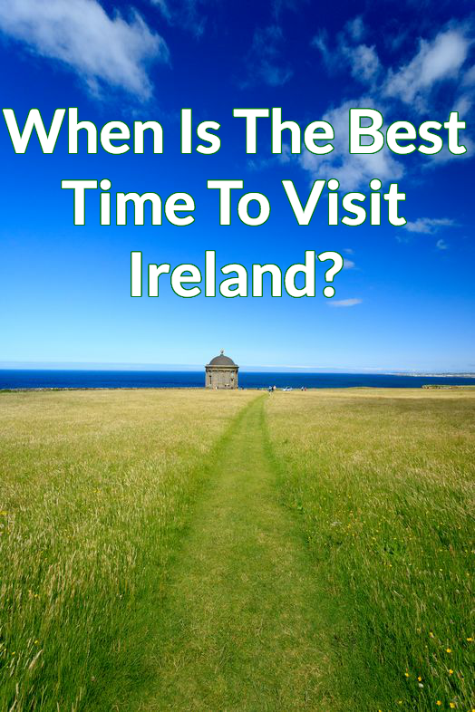 Http Yourweland Best Time To Visit Ireland The Eternal Question When Is From Weather Prices And Everything