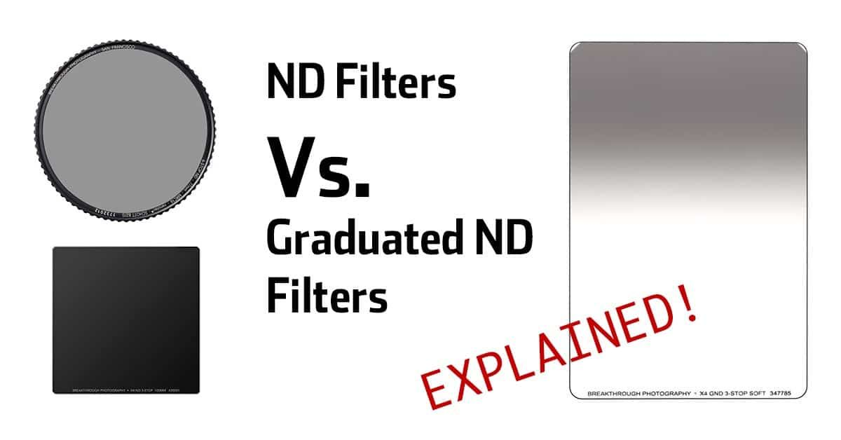 Neutral Density Filters Vs Graduated Neutral Density Filters What Is The Difference Shutter Speed Photography Filters Photography Filters