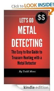Free Kindle eBook: Let's Go Metal Detecting Author: Todd