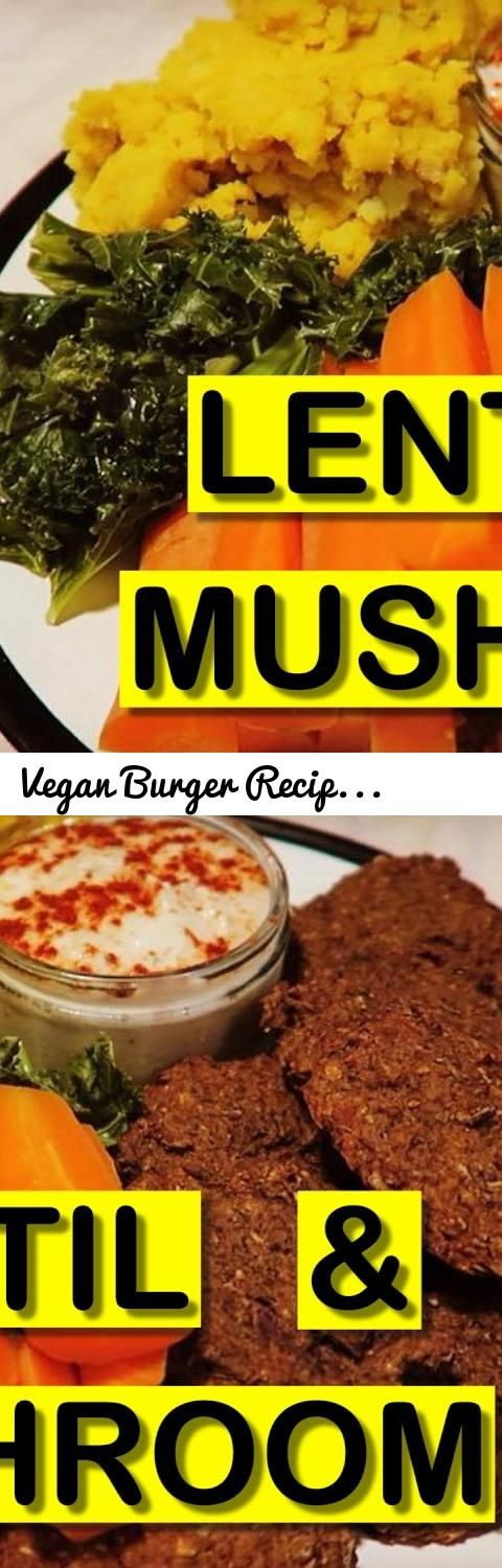 Vegan Burger Recipe High Protein Tags Lentil Burgers